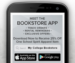Picture of smartphone. Meet the Bookstore App. Track orders, rental reminders and exclusive offers. Download now from App Store to receive 25% off one School Spirit apparel item.